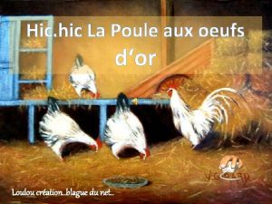 Hic hic La Poule aux oeufs dor Loulou