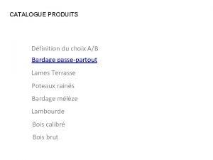 CATALOGUE PRODUITS Dfinition du choix AB Bardage passepartout