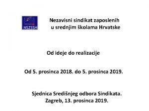 Nezavisni sindikat zaposlenih u srednjim kolama Hrvatske Od