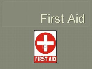 First Aid What is First Aid First aid