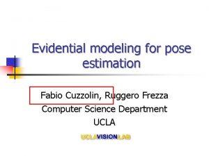 Evidential modeling for pose estimation Fabio Cuzzolin Ruggero