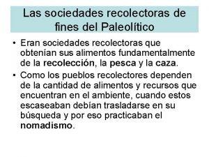 Las sociedades recolectoras de fines del Paleoltico Eran