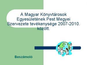 A Magyar Knyvtrosok Egyesletnek Pest Megyei Szervezete tevkenysge