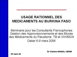 USAGE RATIONNEL DES MEDICAMENTS AU BURKINA FASO Sminaire