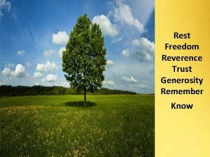 Rest Freedom Reverence Trust Generosity Remember Know Rest