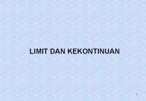 LIMIT DAN KEKONTINUAN 1 3 1 Limit Fungsi