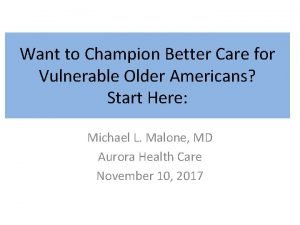 Want to Champion Better Care for Vulnerable Older