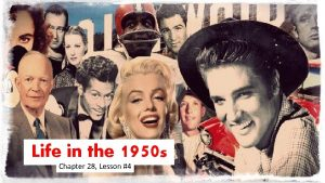 Life in the 1950 s Chapter 28 Lesson
