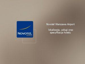 Novotel Warszawa Airport lokalizacja usugi oraz specyfikacja hotelu