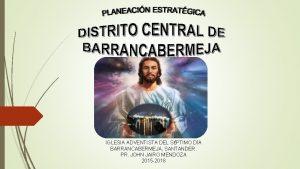 IGLESIA ADVENTISTA DEL SPTIMO DA BARRANCABERMEJA SANTANDER PR
