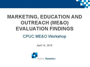 MARKETING EDUCATION AND OUTREACH MEO EVALUATION FINDINGS CPUC