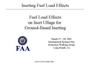 Inerting Fuel Load Effects Fuel Load Effects on