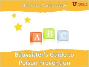 Utah Poison Control Center Babysitters Guide to Poison