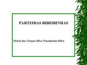 PARTEIRAS RIBEIRINHAS Maria das Graas Silva Nascimento Silva