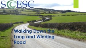 Walking Down the Long and Winding Road Presenters