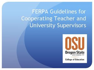 FERPA Guidelines for Cooperating Teacher and University Supervisors