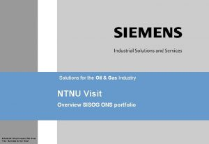 Solutions for the Oil Gas Industry NTNU Visit