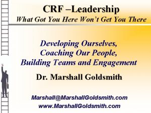 CRF Leadership What Got You Here Wont Get