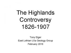 The Highlands Controversy 1826 1907 Tony Elger East