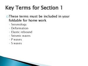Key Terms for Section 1 These terms must
