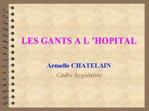 LES GANTS A L HOPITAL Armelle CHATELAIN Cadre