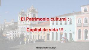 El Patrimonio cultural Capital de vida Barranquilla y
