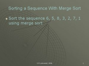 Sorting a Sequence With Merge Sort u Sort