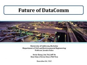 Future of Data Comm University of California Berkeley