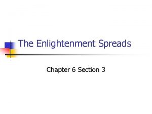 The Enlightenment Spreads Chapter 6 Section 3 Enlightenment