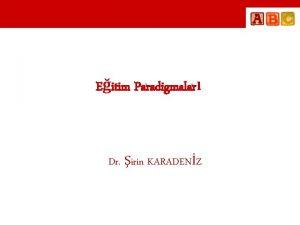 Eitim Paradigmalar Dr irin KARADENZ Paradigma ve Fenomen