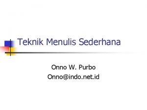Teknik Menulis Sederhana Onno W Purbo Onnoindo net