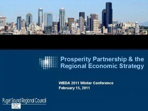 Prosperity Partnership the Regional Economic Strategy WEDA 2011