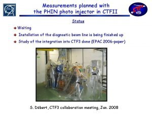 Measurements planned with the PHIN photo injector in