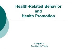 HealthRelated Behavior and Health Promotion Chapter 6 Dr