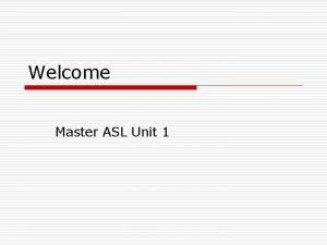 Welcome Master ASL Unit 1 Deaf Awareness Quiz