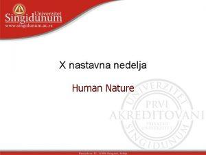 X nastavna nedelja Human Nature Human Nature Lesson