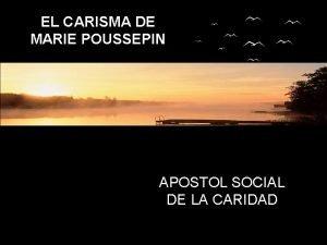 EL CARISMA DE MARIE POUSSEPIN APOSTOL SOCIAL DE