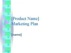 Product Name Marketing Plan name 1122020 Market Summary