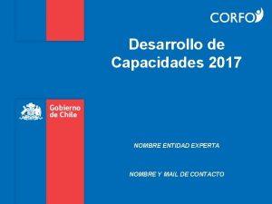 Desarrollo de Capacidades 2017 NOMBRE ENTIDAD EXPERTA NOMBRE