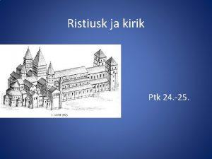 Ristiusk ja kirik Ptk 24 25 Euroopa keskaja