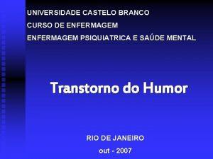 UNIVERSIDADE CASTELO BRANCO CURSO DE ENFERMAGEM PSIQUIATRICA E