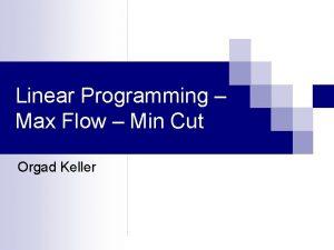 Linear Programming Max Flow Min Cut Orgad Keller