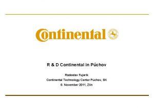 R D Continental in Pchov Radoslav Fujerik Continental