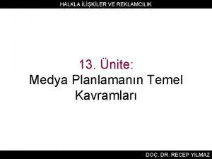 HALKLA LKLER VE REKLAMCILIK 13 nite Medya Planlamann