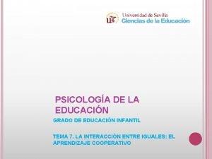 PSICOLOGA DE LA EDUCACIN GRADO DE EDUCACIN INFANTIL