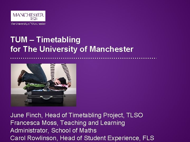 TUM Timetabling for The University of Manchester June