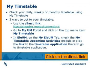 My Timetable Check your daily weekly or monthly