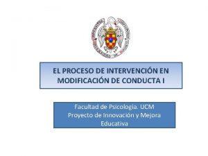 EL PROCESO DE INTERVENCIN EN MODIFICACIN DE CONDUCTA