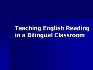 Teaching English Reading in a Bilingual Classroom ESLBilingual
