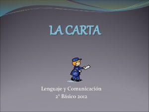 LA CARTA Lenguaje y Comunicacin 2 Bsico 2012